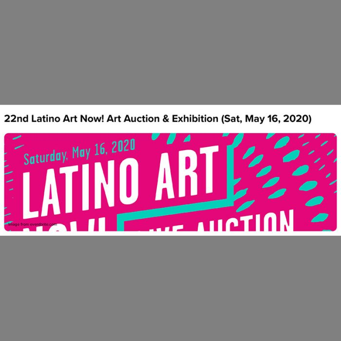 22nd Latino Art Now! Art Auction & Exhibition (Sat, May 16, 2020